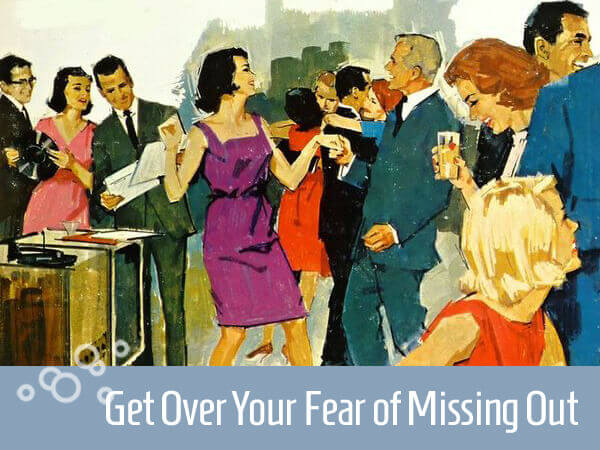 Get over your fear of missing out title