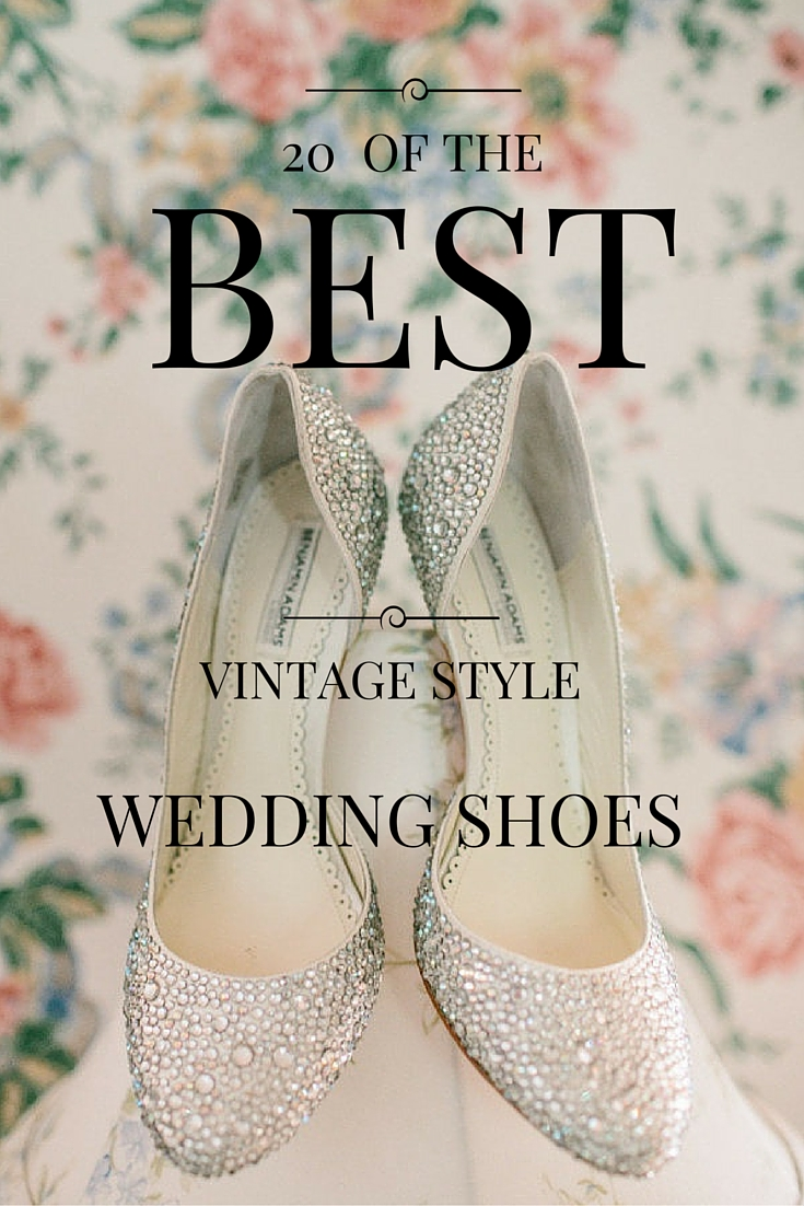 20 OF THE BEST VINTAGE STYLE WEDDING SHOES