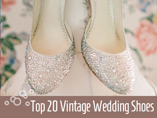 top 20 vintage wedding shoes